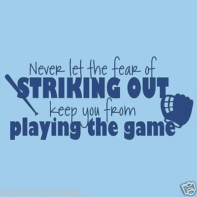 Never Let The Fear Of Striking Out Keep You From Playing The Game Babe Ruth Sports Vinyl Wall Decal