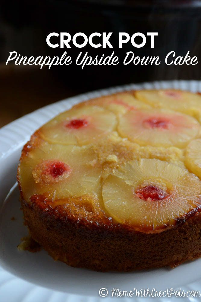 Dessert can sometimes be just as important as the meal. This Crock Pot Pineapple Upside Down Cake is ...