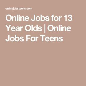 Online Jobs for 13 Year Olds | Online Jobs For Teens