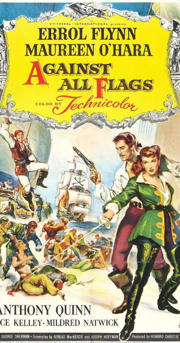 Directed by George Sherman.  With Errol Flynn, Maureen O'Hara, Anthony Quinn, Alice Kelley. Brian Hawke of the Royal Navy versus the pirates of Madagascar.