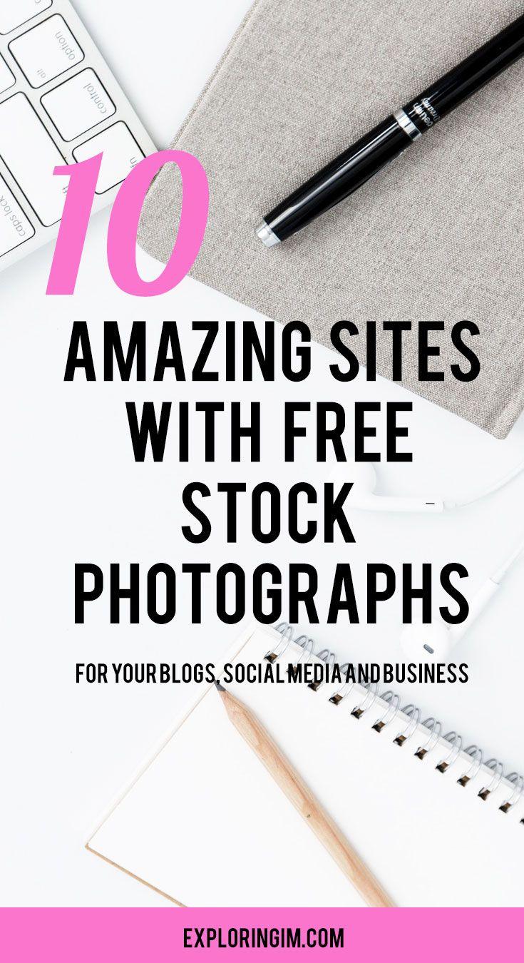 10 AMAZING SITES WITH FREE STOCK PHOTOGRAPHS #stockphotographs #blog #blogging