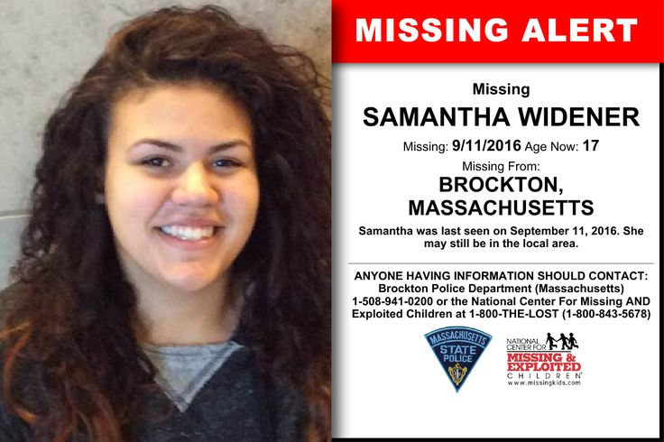 SAMANTHA WIDENER, Age Now: 17, Missing: 09/11/2016. Missing From BROCKTON, MA. ANYONE HAVING INFORMATION SHOULD CONTACT: Brockton Police Department (Massachusetts) 1-508-941-0200.