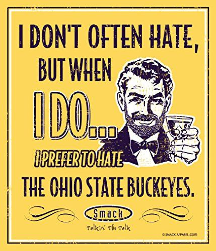 Michigan Wolverines Fans. I don't often hate, but when I do...I prefer to hate the Ohio State Buckeyes! 12'' X 14'' metal fan cave sign.