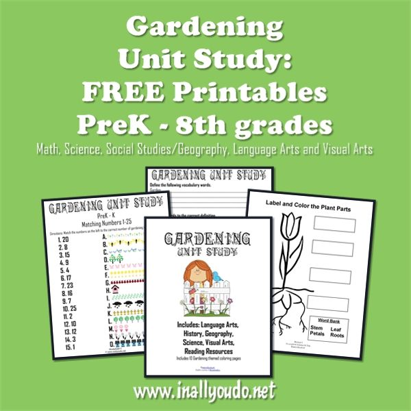 Free Gardening Unit Study & printables for  Prek to 8th grade. This unit has a little bit of everything,  – Language Arts, Bible, History, Science, Geography, Visual Arts and Math!! This unit was designed to accompany the learning of plants and their parts in your regular Science curriculum.