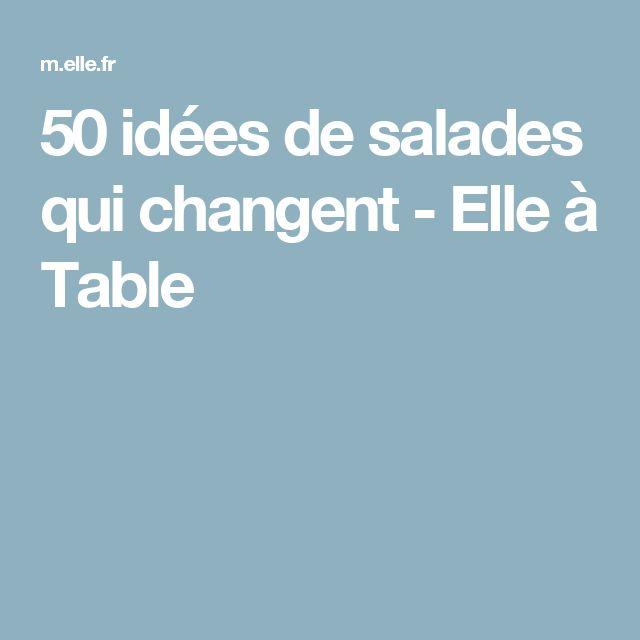 50 idées de salades qui changent  - Elle à Table