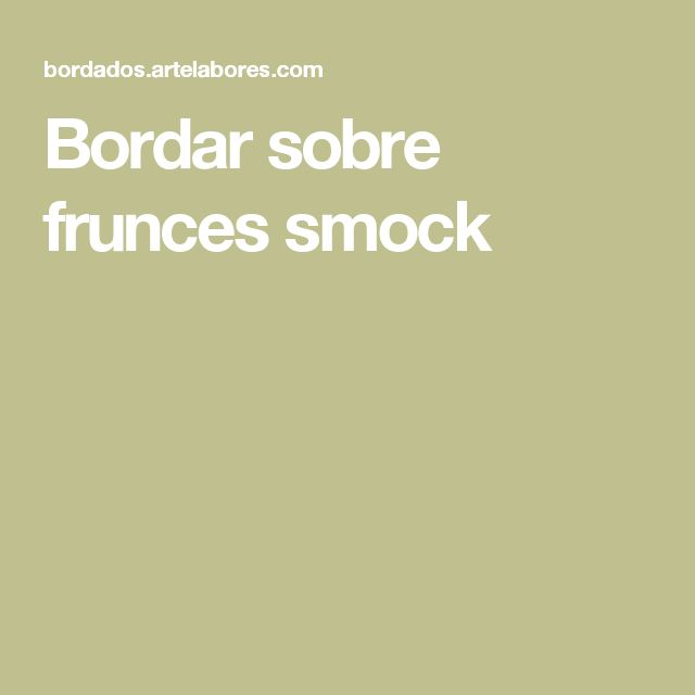 Bordar sobre frunces smock