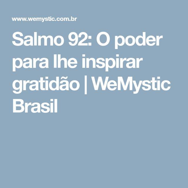 Salmo 92: O poder para lhe inspirar gratidão | WeMystic Brasil