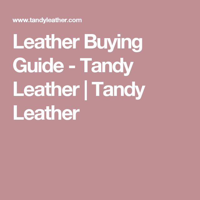 Leather Buying Guide - Tandy Leather | Tandy Leather