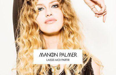 Manon Palmer, nous l'avons découverte lors de la saison 4 de The Voice France. La jeune femme avait séduit mais avait du s'incliner. Elle a signé un contrat sur le label, Capitol (Universal) et nous dévoile son premier single, Laisse-moi partir. Un single...