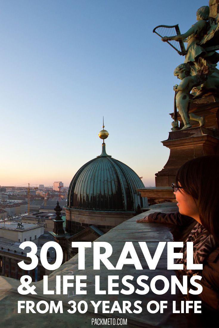 Important life and travel lessons learned from traveling over my 30 years of life. // via @packmeto