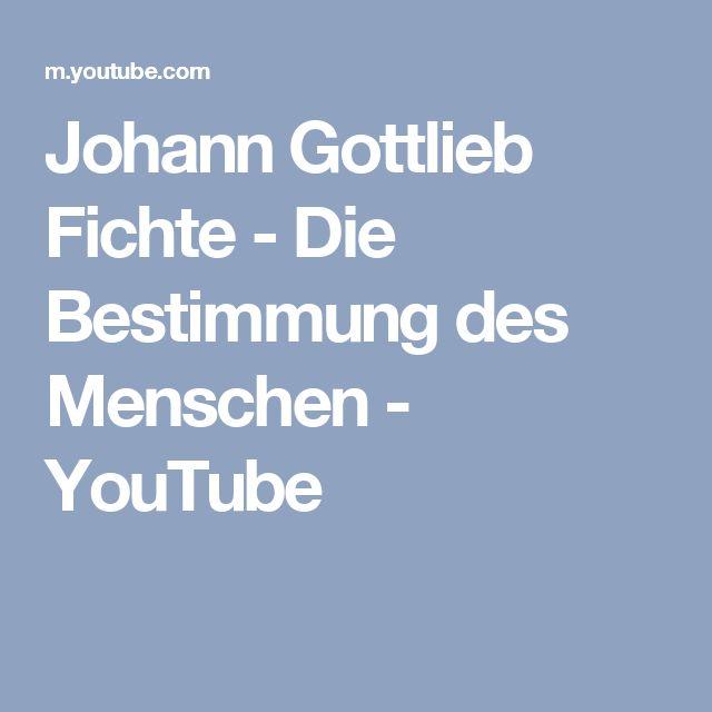 Johann Gottlieb Fichte - Die Bestimmung des Menschen - YouTube