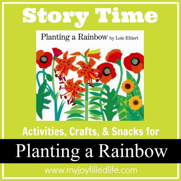 Story Time activities, crafts, and snacks to go with Planting a Rainbow by Lois Ehlert