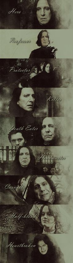 Snape...I really love this. after all those years of hating him while I read the books, and then I got to the end and had never felt so bad.....