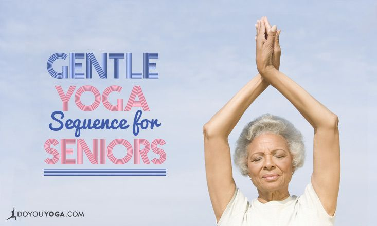 Yoga is for everyone and every body! Here's a gentle yoga sequence for seniors that you can easily do for 10 or 15 minutes. Learn the step-by-step here!