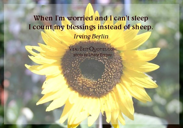 When I am worried and I can't sleep...I count blessings instead of sheep. ~Irving Berlin #sleepquotes