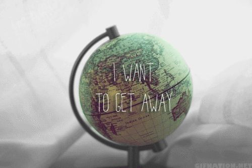 I wan't to get away