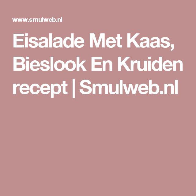 Eisalade Met Kaas, Bieslook En Kruiden recept | Smulweb.nl