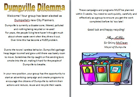 Dumpville - Recycling Unit - This is an amazing resource to finish up a unit on Recycling.  Students are given a letter from an imaginary town - Dumpville. In small groups, students complete tasks to improve the town.  Some of the tasks include:  Renaming the town Fundraising ideas Planning a campaign Designing an enviro-program Addressing the public