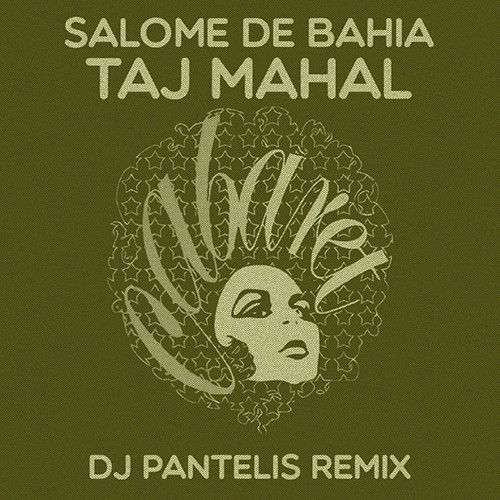 Salome De Bahia - Taj Mahal (DJ Pantelis Remix)