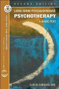 Long-term Psychodynamic Psychotherapy: A Basic Text (Core Competencies in Psychotherapy): Glen O. Gabbard: 9781585623853: Amazon.com: Books