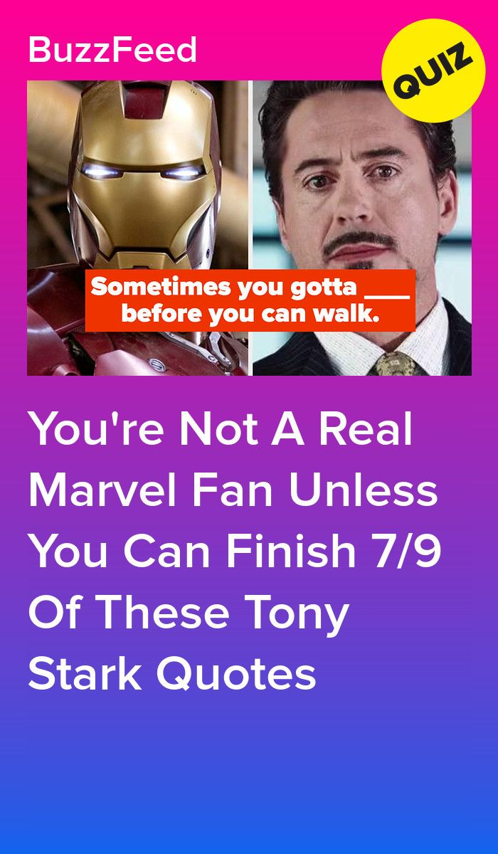 You Re Not A Real Marvel Fan Unless You Can Finish 7 9 Of These Tony Stark Quotes In 2020 Tony Stark Quotes Tony Stark Stark Quote