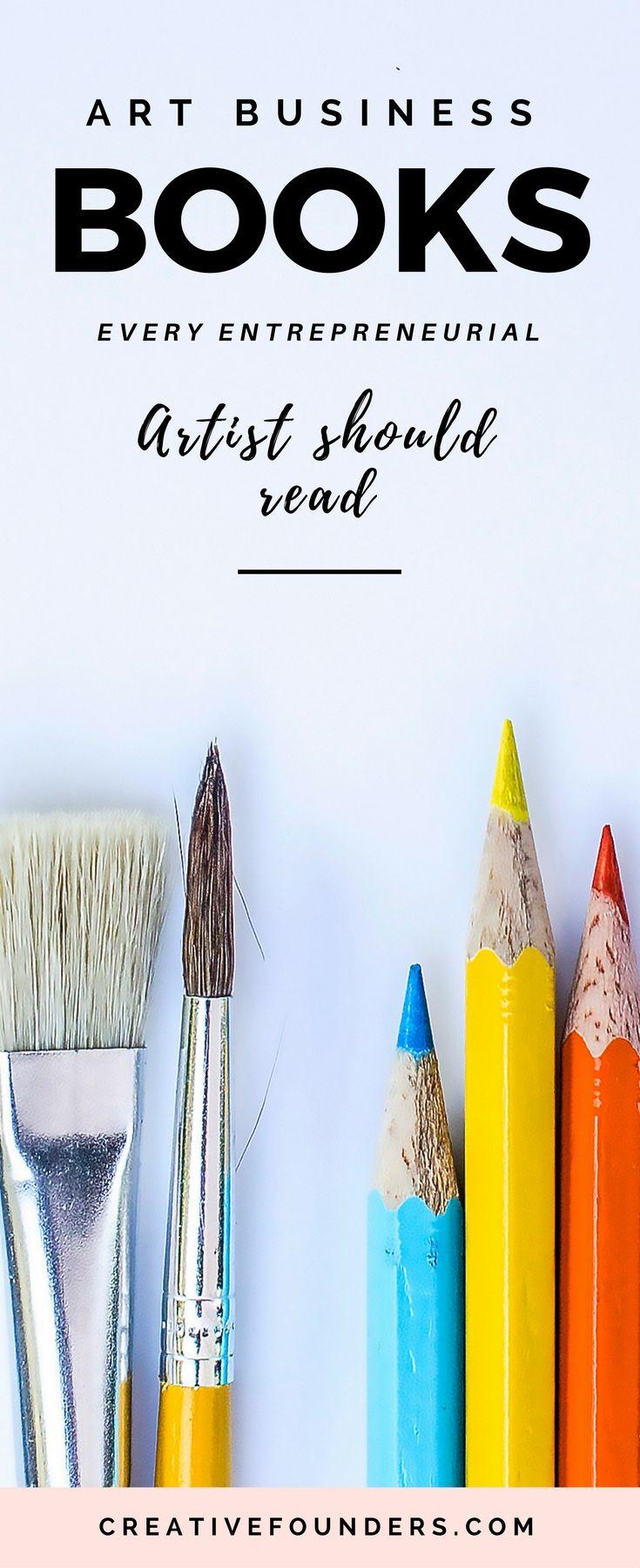 Art Business Books Every Entrepreneurial Artist Should Read // Sell Art Online // Artist Marketing Tips // Art Business Inspiration // Business Books // Reading List