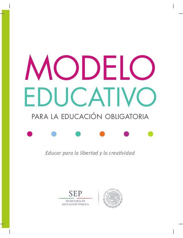 EDUCATIVO  Educar para la libertad y la creatividad  MODELO  PARA LA EDUCACIÓN OBLIGATORIA