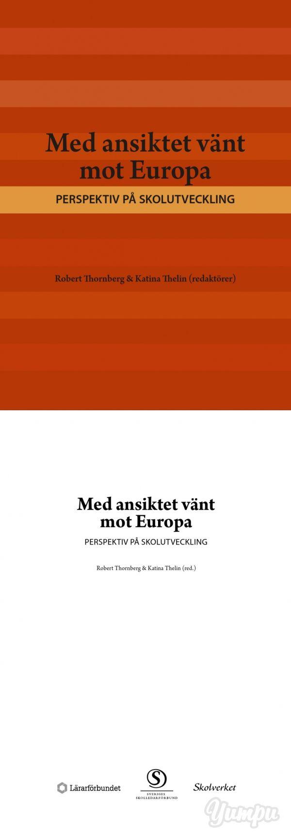 Med ansiktet vänt mot Europa - Lärarförbundet - Magazine with 130 pages: Med ansiktet vänt mot Europa - Lärarförbundet
