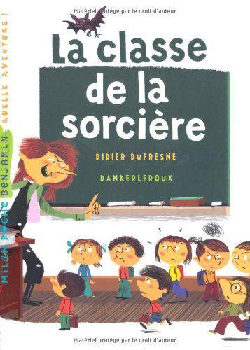 La classe de la sorcière (ex : Dans la classe de la sorcière) de Didier Dufresne http://www.amazon.fr/dp/2745957279/ref=cm_sw_r_pi_dp_TM84ub095YRYR