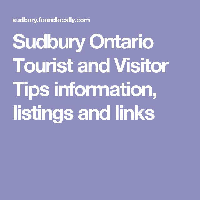 Sudbury Ontario Tourist and Visitor Tips information, listings and links