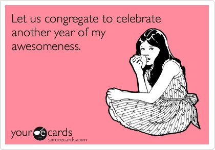 Funny Birthday Someecards – Birthday Some E Cards