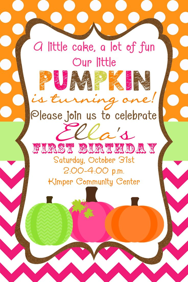 First birthday little pumpkin invitation in size 4x6 in orange, pink, lime, and brown.   Contact me via email at aswiney01@yahoo.com or click on the image to visit my facebook page to have this or another other custom design made for only $10.