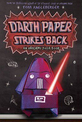 Darth Paper Strikes Back  An Origami Yoda Book by Tom Ang