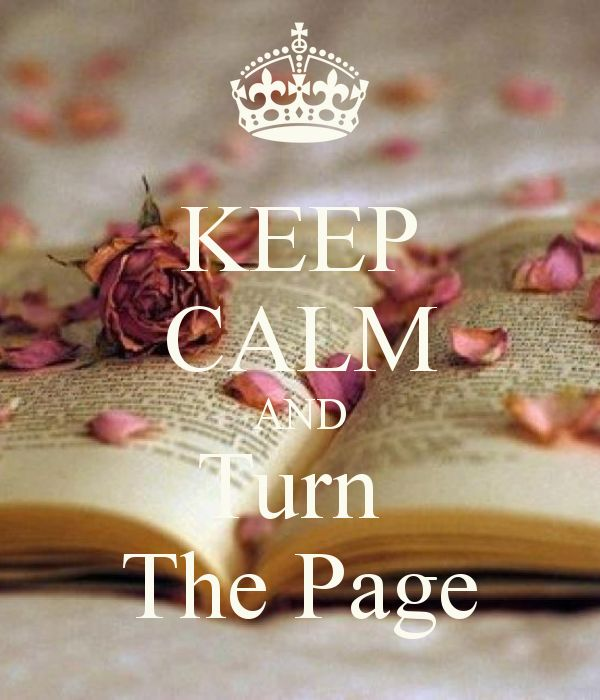 KEEP CALM AND TURN THE PAGE: