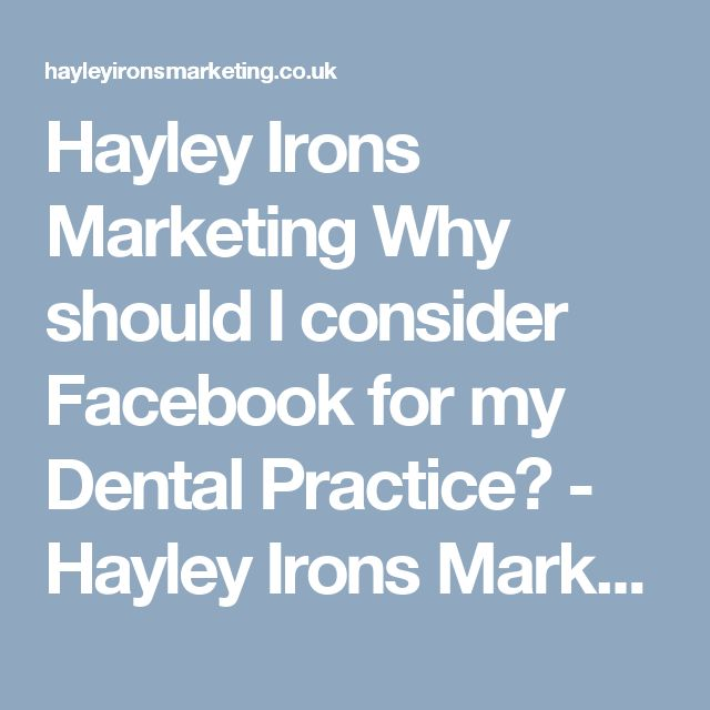 Hayley Irons Marketing Why should I consider Facebook for my Dental Practice? - Hayley Irons Marketing