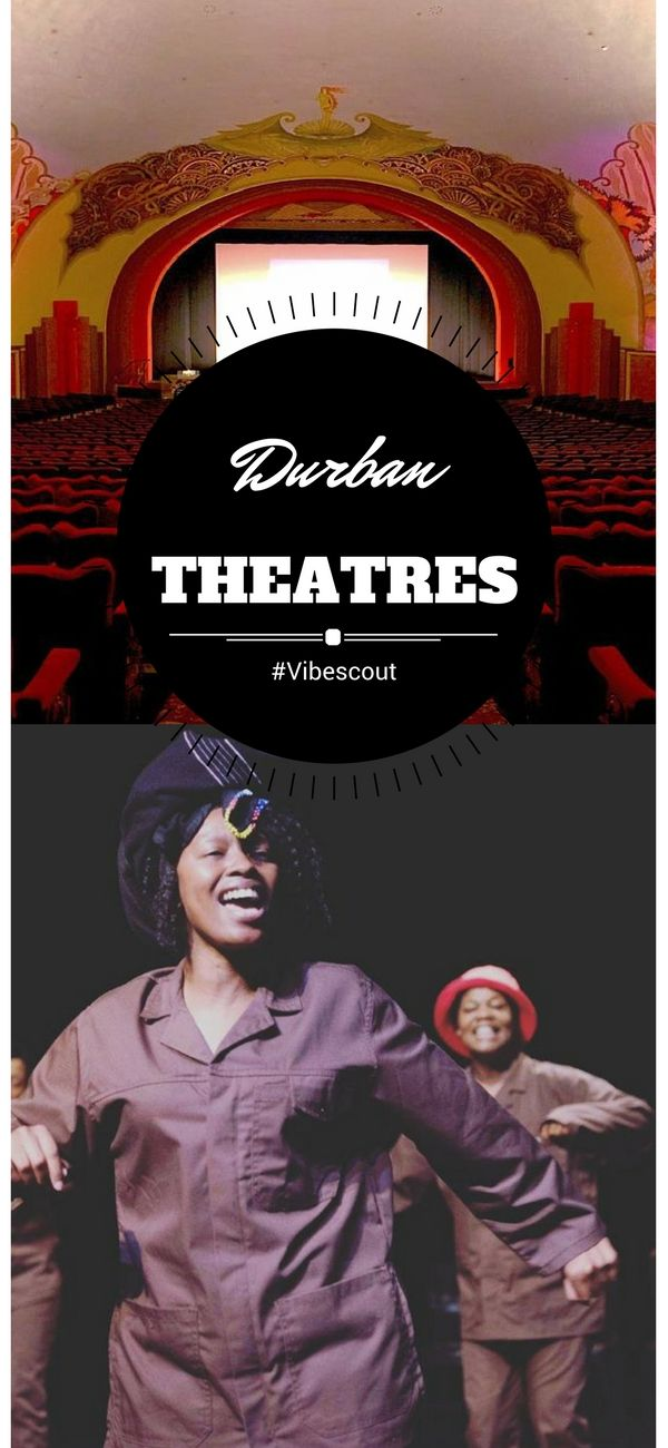 Come experiment one of the Durban's theatres!