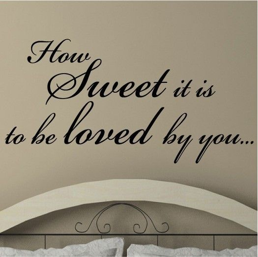 How Sweet it is to be loved by you vinyl lettering vinyl letter wall decal sticker wall quote 12.5x30