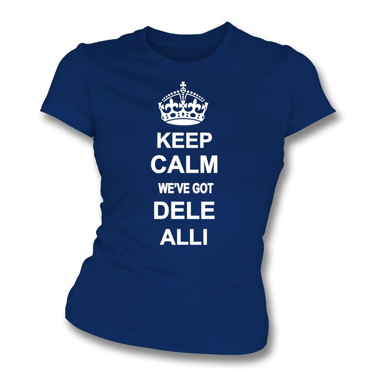 Keep Calm, We've Got Dele Alli (Tottenham Hotspur)
