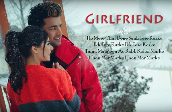 Girlfriend Lyrics Jass Manak Zoya Snappy Age 19 Filmytune Love Songs Lyrics Girlfriend Song Beautiful Lyrics