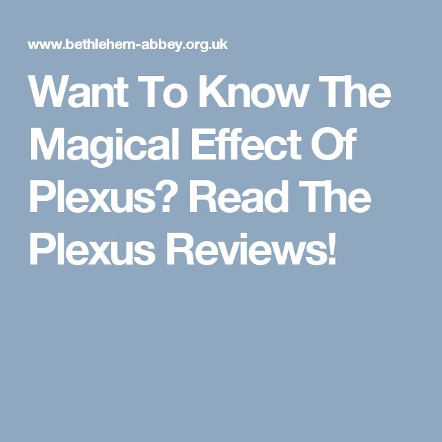 Want To Know The Magical Effect Of Plexus? Read The Plexus Reviews!