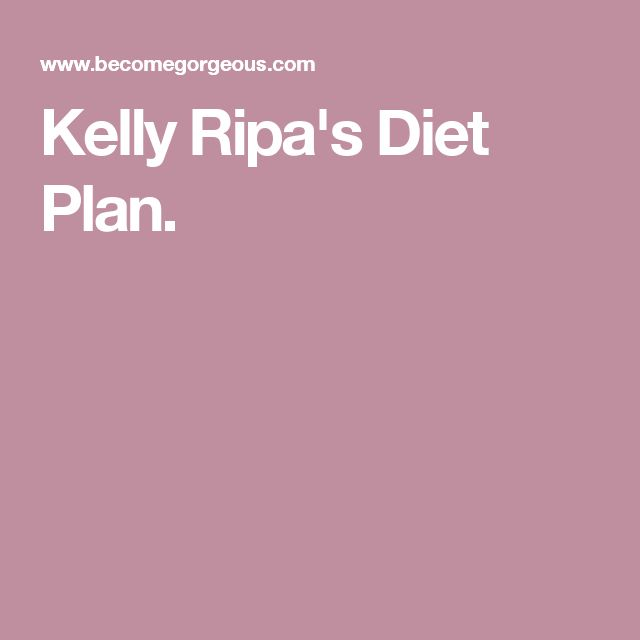 Kelly Ripa's Diet Plan.