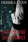 Book Review: Beyond the Red Carpet, by Debbra Lynn