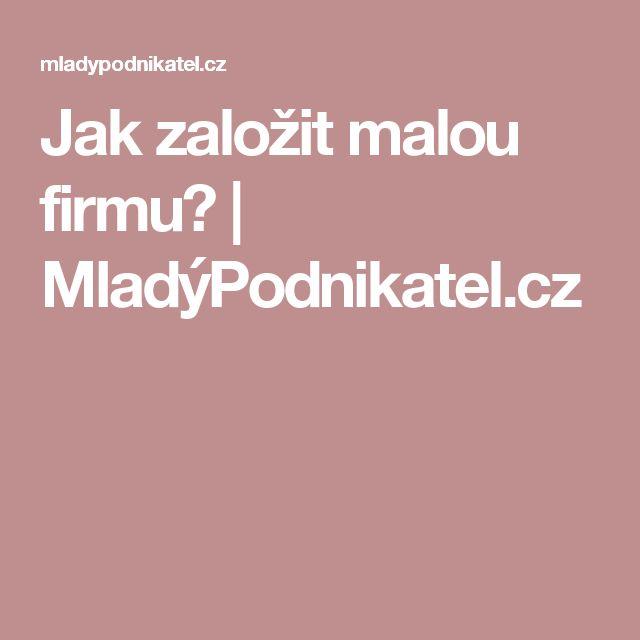 Jak založit malou firmu? | MladýPodnikatel.cz