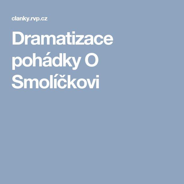Dramatizace pohádky O Smolíčkovi