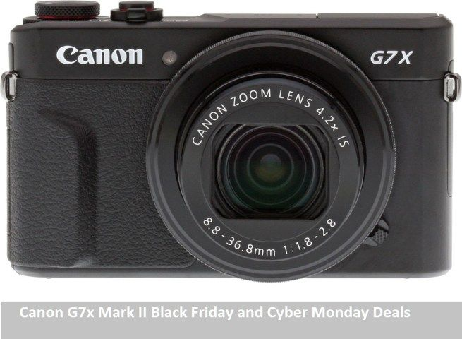 Canon G7x Mark II Black Friday and Cyber Monday Deals 2017
