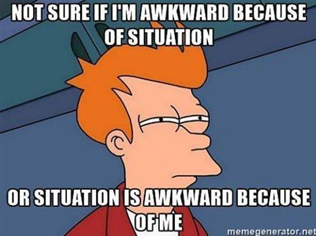 Memes All Socially Awkward People Understand Too With Images