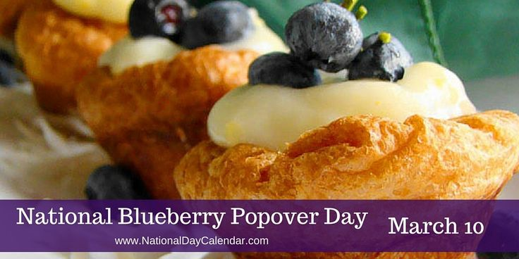 National Blueberry Popover Day - March 10