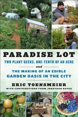 """When Eric Toensmeier and Jonathan Bates moved into a duplex in Massachusetts, the tenth-of-an-acre lot was barren ground and bad soil, peppered with broken pieces of concrete, asphalt, and brick. The two friends got to work designing what would become not just another urban farm, but a """"permaculture paradise"""" replete with perennial broccoli, paw paws, bananas, and moringa - all told, more than two hundred low-maintenance edible plants in an innovative food forest on a small city lot."""