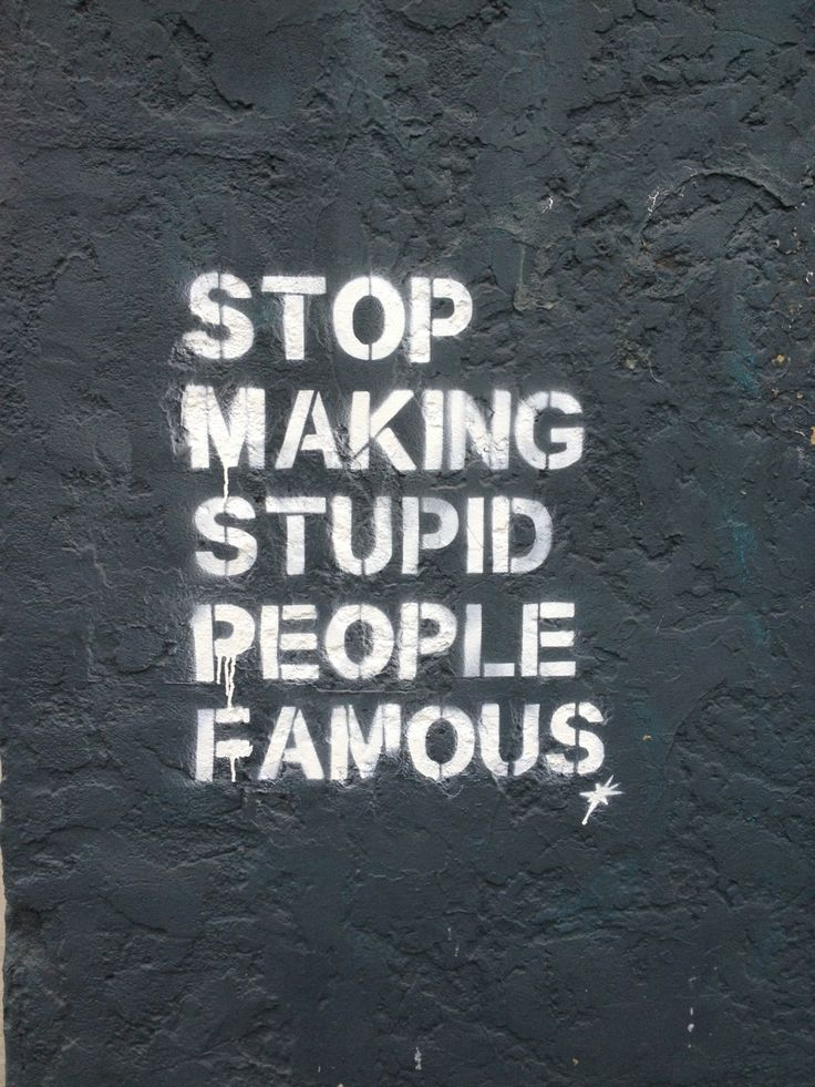 Stop Making Stupid People Famous   The Dirt Floor