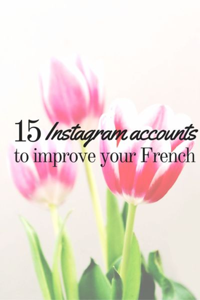 instagram accounts follow learn french free online language program selfrench